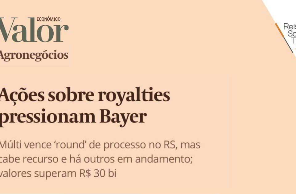 Ações sobre royalties pressionam Bayer - Reis, Souza, Takeishi & Arsuffi Advogados