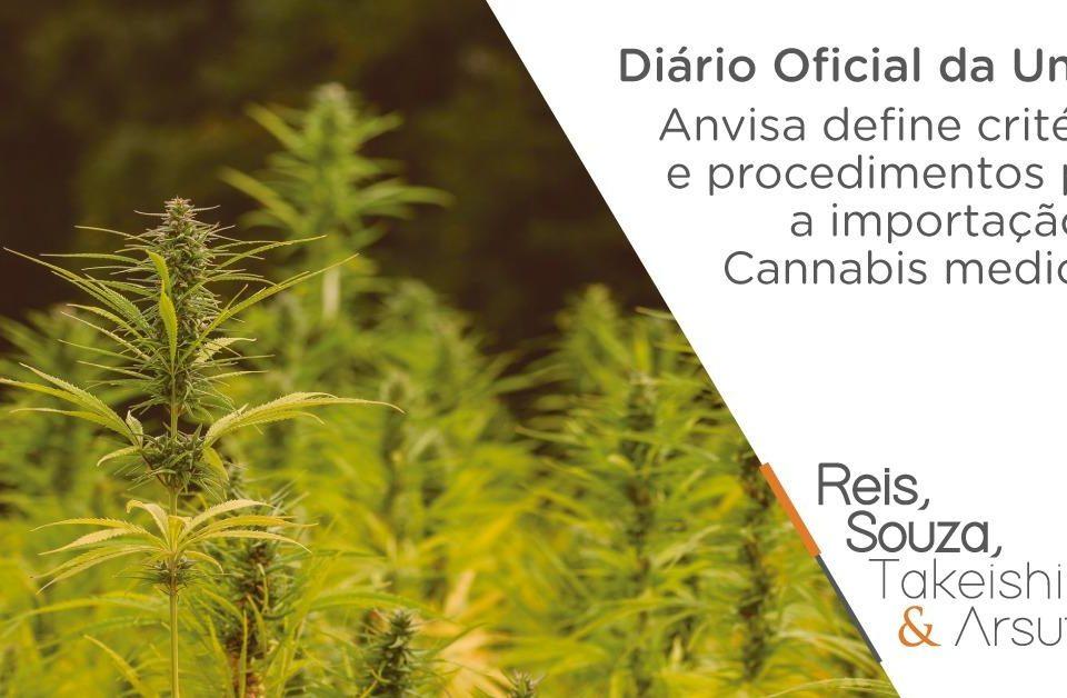 Anvisa define critérios e procedimentos para a importação de Cannabis medicinal - Reis, Souza, Takeishi & Arsuffi
