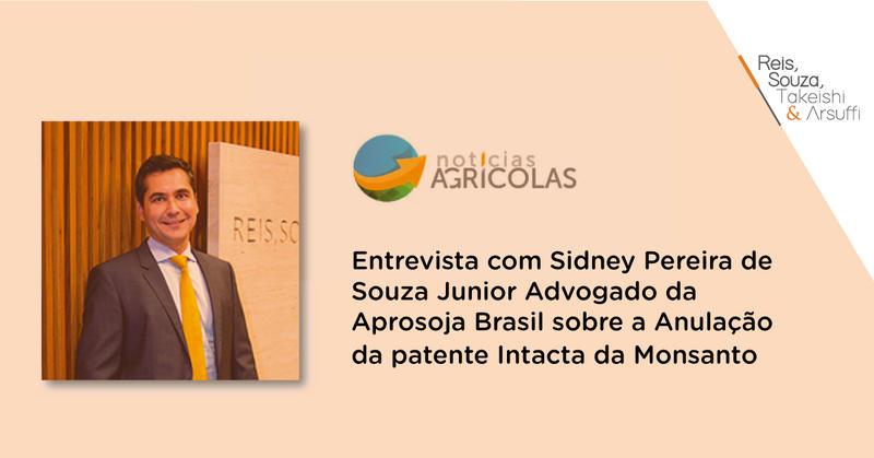 Entrevista Anulação da patente Intacta da Monsanto - Reis, Souza, Takeishi & Arsuffi Advogados