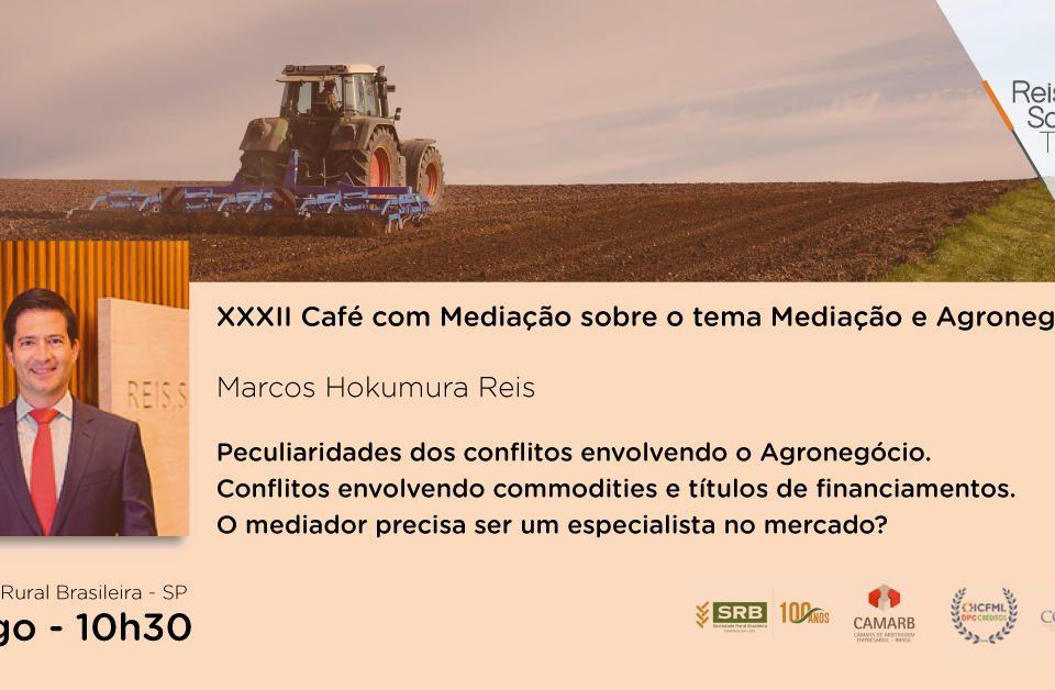 XXXII Café com Mediação sobre o Tema Mediação e Agronegócio - Reis, Souza, Takeishi & Arsuffi Advogados