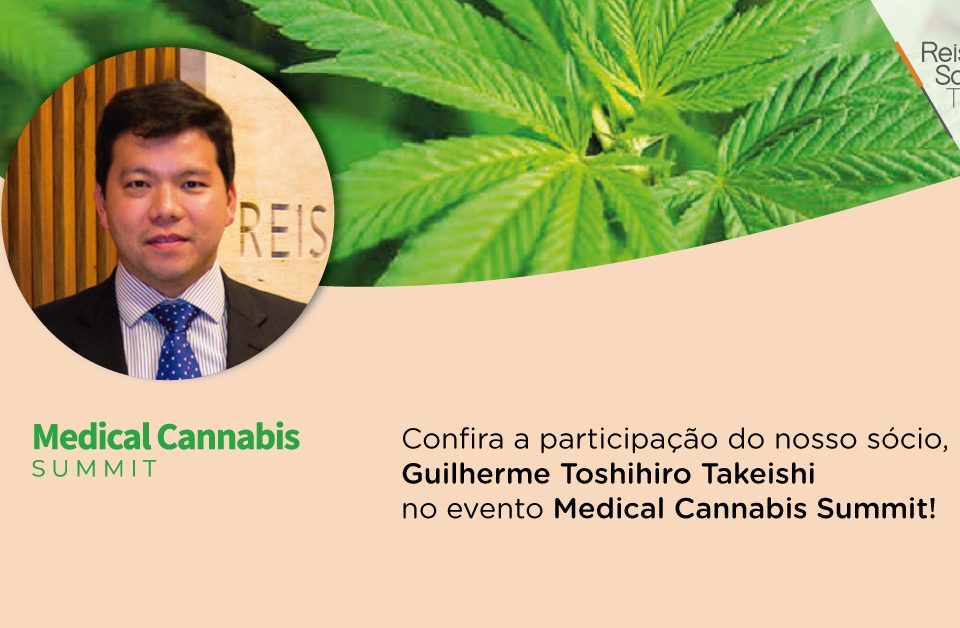 "Partipação do ""Medical Cannabis Summit"" - Reis, Souza, Takeishi & Arsuffi"
